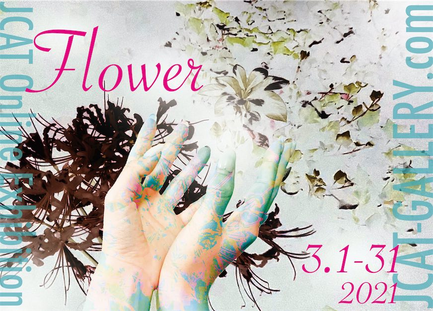 Flower Exhibition March Solo Exhibitions by the Japanese Contemporary Artists Team JCAt NY Best Japanese Gallery and top artists from Japan